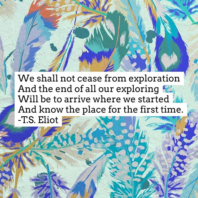 WE SHALL NOT CEASE FROM EXPLORATION